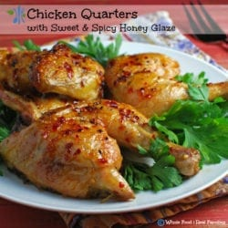 Chicken with Sweet Spicy Honey Glaze. A clean eating, whole food recipe. No processed ingredients.
