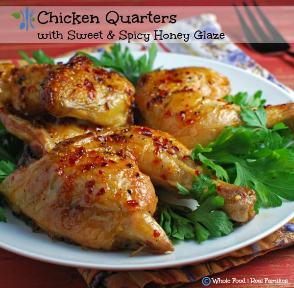 Chicken quarters with sweet spicy honey glaze my nourished home chicken with sweet spicy honey glaze a clean eating whole food recipe no forumfinder Choice Image