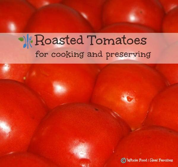 Roasted Tomatoes for cooking and preserving