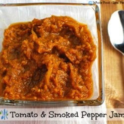 Tomato and Smoked Pepper Jam. A clean eating, whole food recipe. No processed ingredients.