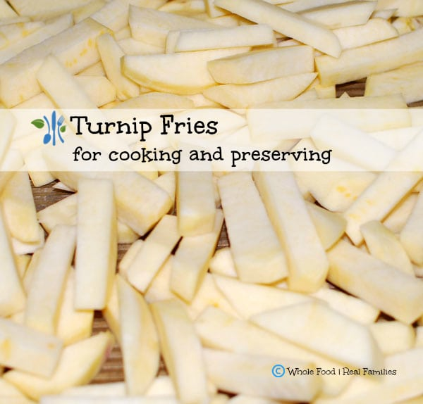 Turnip Fries for cooking and preserving