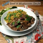 Beef and Mushroom Saute. Rich beef and mushrooms in a fast weeknight meal. A clean eating, whole food recipe. No processed ingredients.