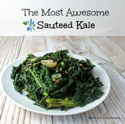 The Most Awesome Sauteed Kale Ever. A clean eating, whole food recipe. No processed ingredients.