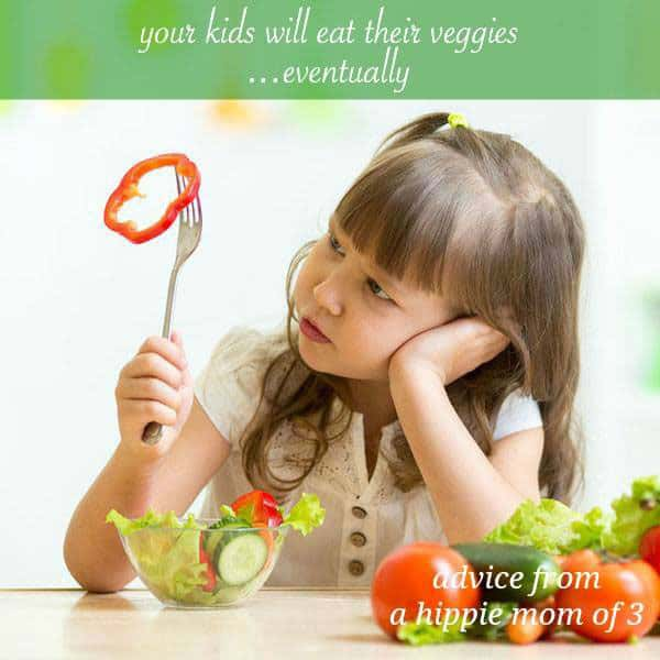 Your Kids Will Eat Their Veggies... Eventually