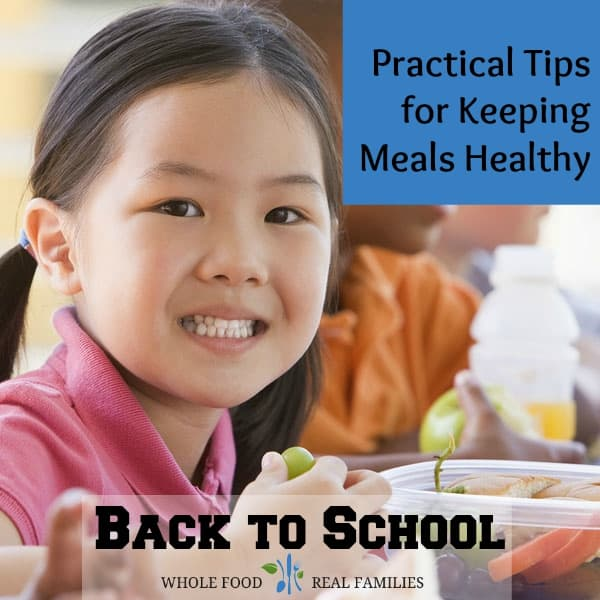 Back to School – Practical Tips for Keeping Meals Healthy