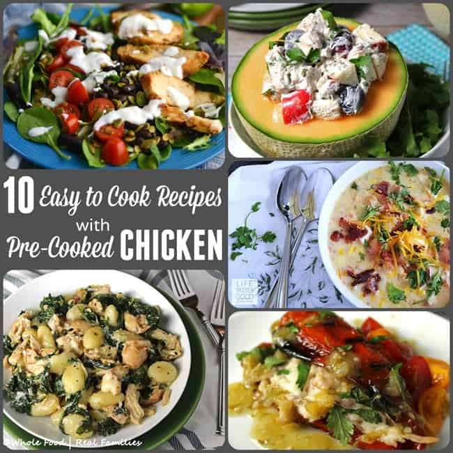 10 Easy to Cook Dinners Using Pre-Cooked Chicken