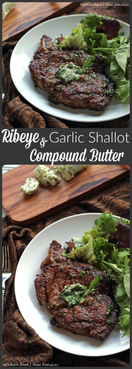 Ribeye with Garlic Shallot Compound Butter