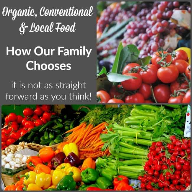 Organic, Conventional, and Local Food – How Our Family Chooses