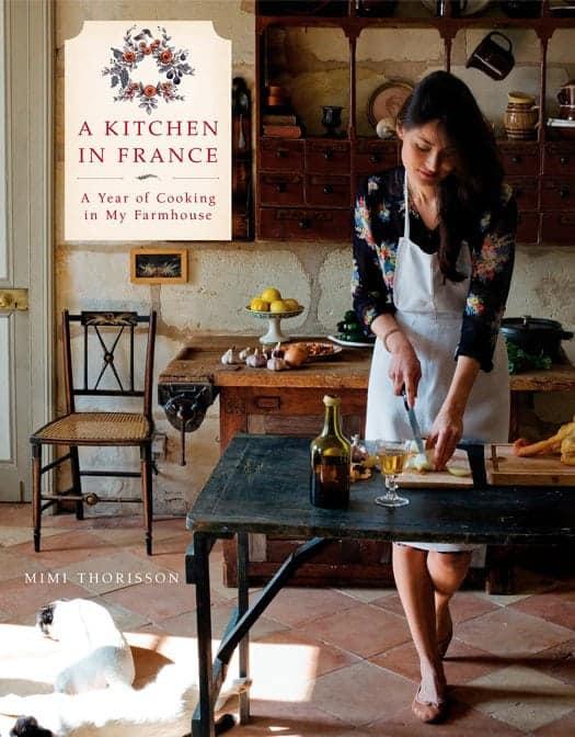 A Kitchen In France - Mimi Thorisson