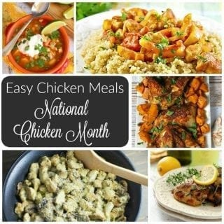 Easy Chicken Meals for National Chicken Month