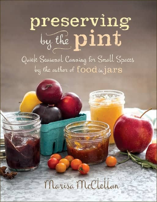 Preserving by the Pint from Marisa McClellan
