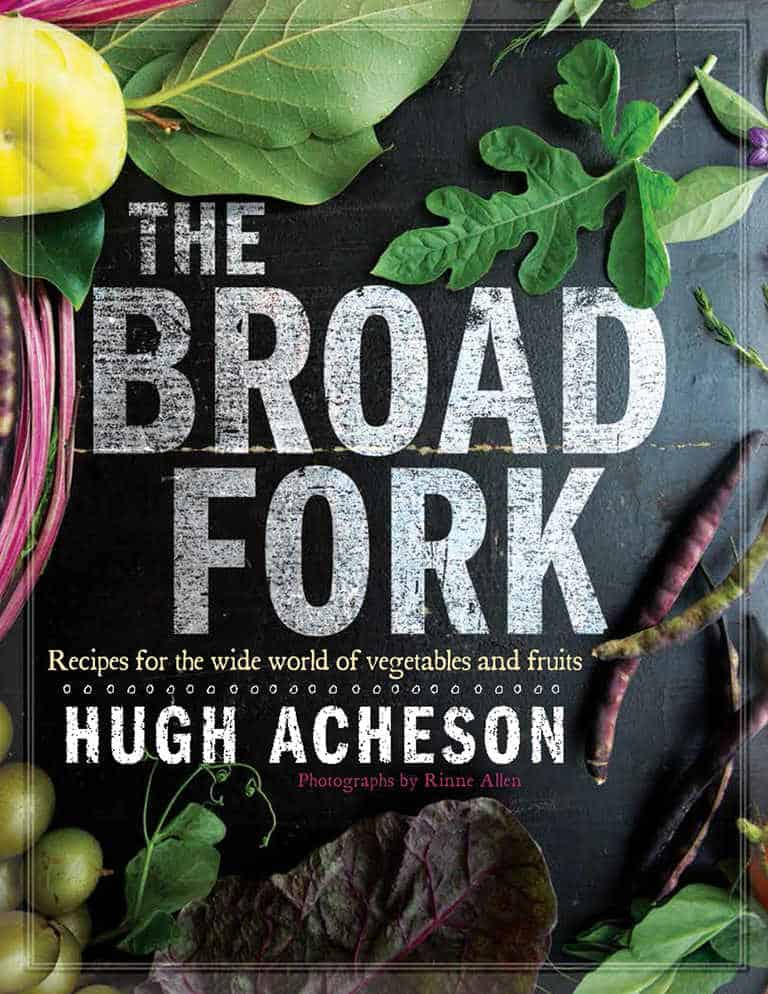 The Broad Fork - Hugh Acheson
