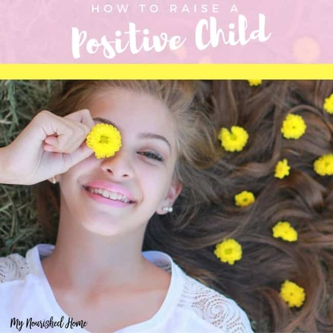 How to Raise a Positive Child
