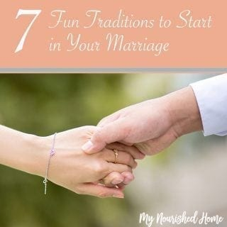 7 Fun Traditions to Start in Your Marriage