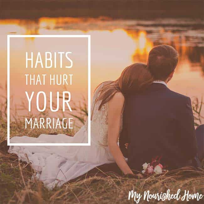 Habits that Hurt Your Marriage