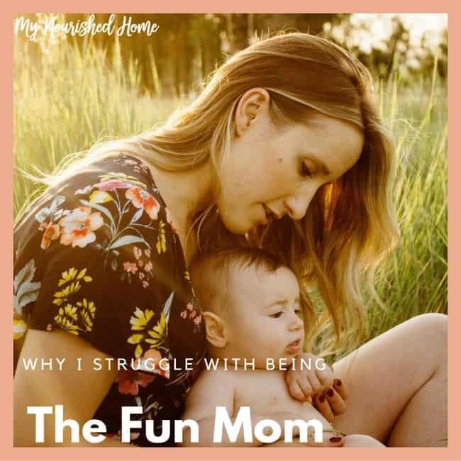 I struggle to be the fun mom