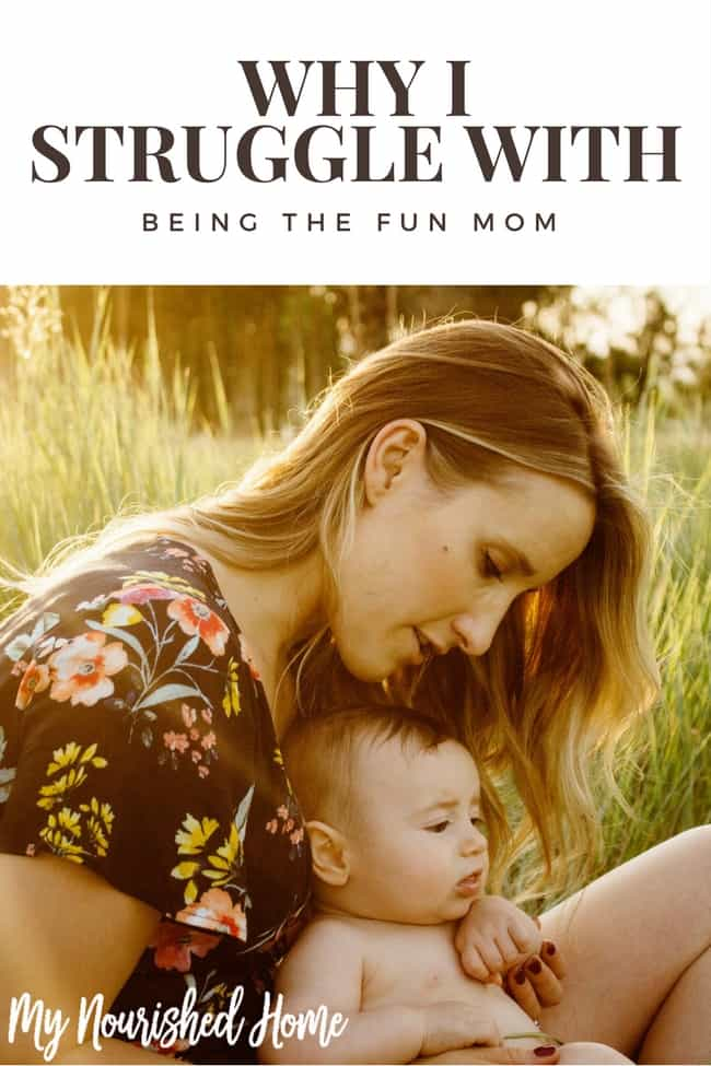 Why I Struggle with Being the Fun Mom