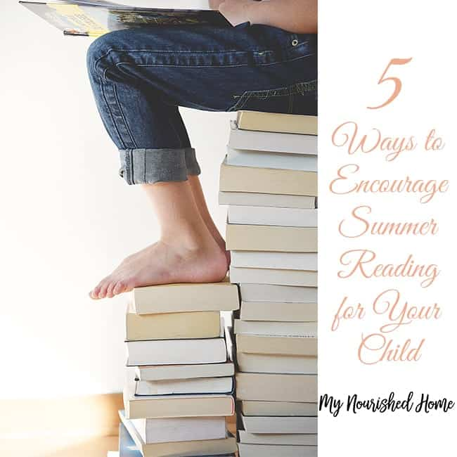 5 Ways to encourage Summer Reading for Your Child