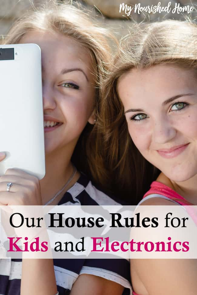 These are our house rules for kids with electronics.