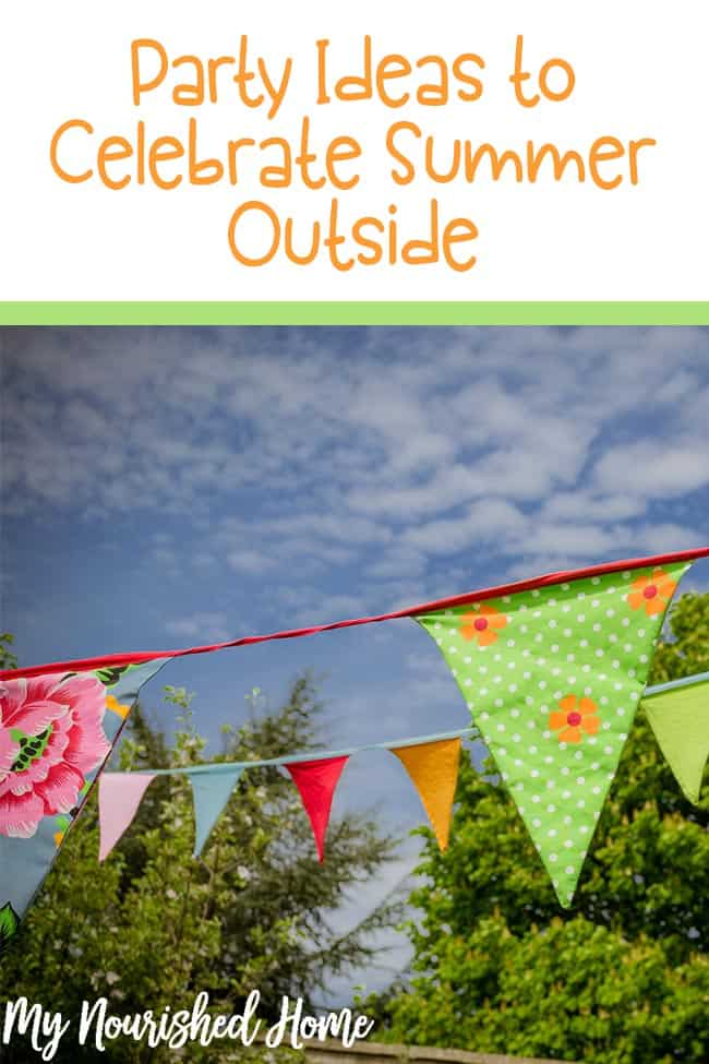 Party Ideas to Celebrate Summer Outside