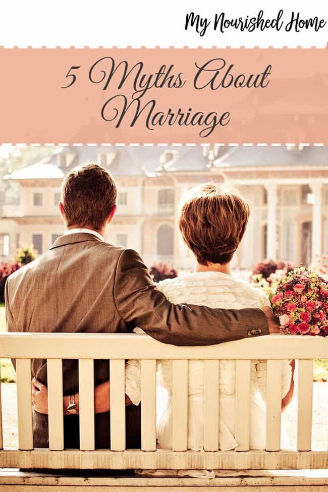 myths about marriage my nourished home