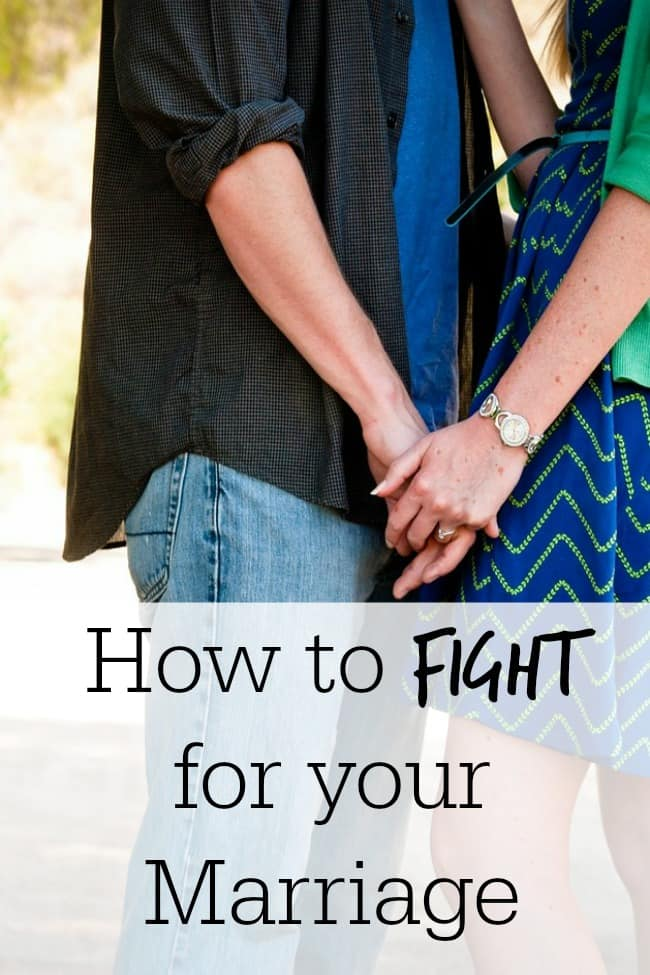 How to create a marriage worth fighting for