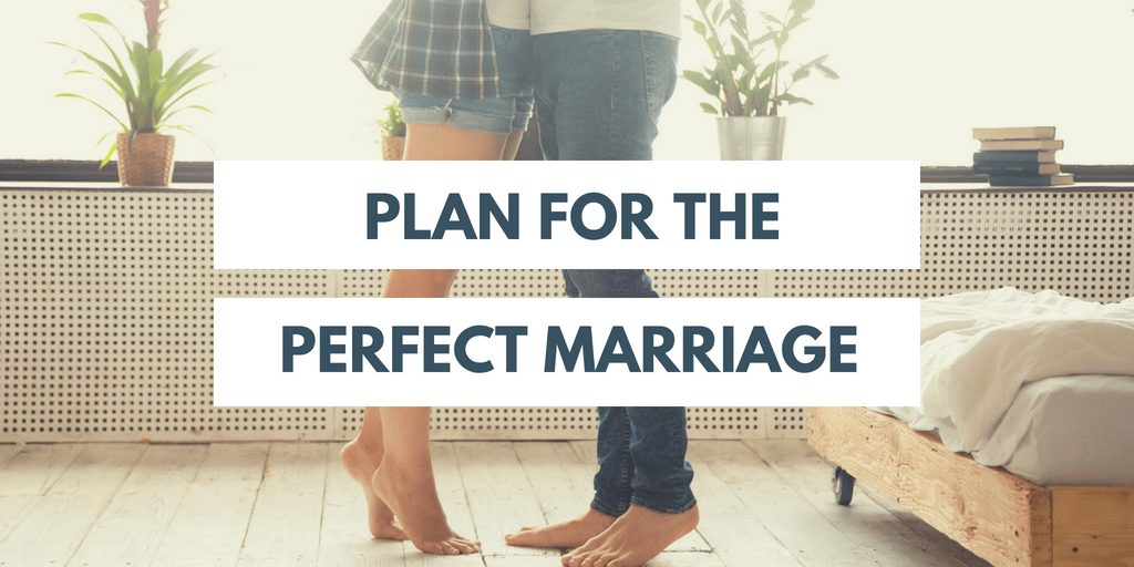 spend time planning for your marriage
