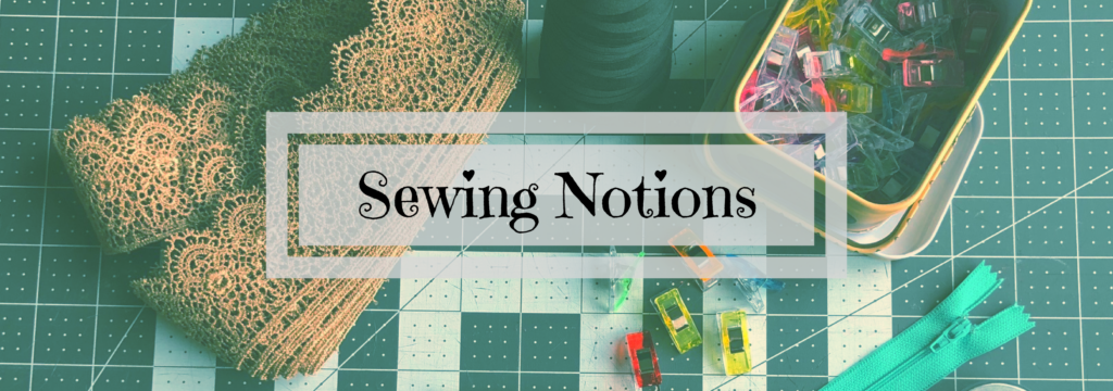 Sewing Notions you need as a beginner
