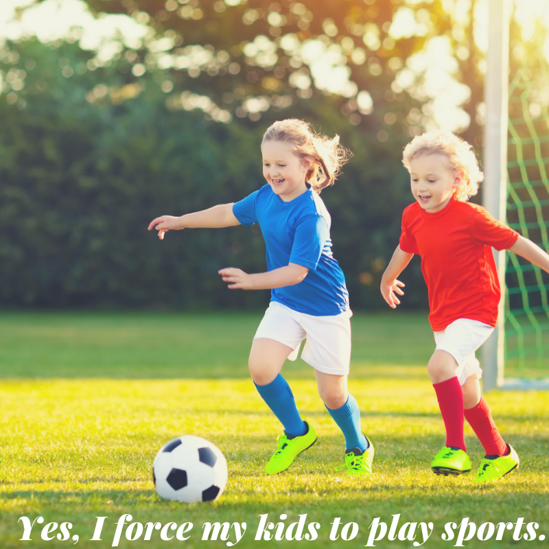 Why I Force My Kids To Play Sports