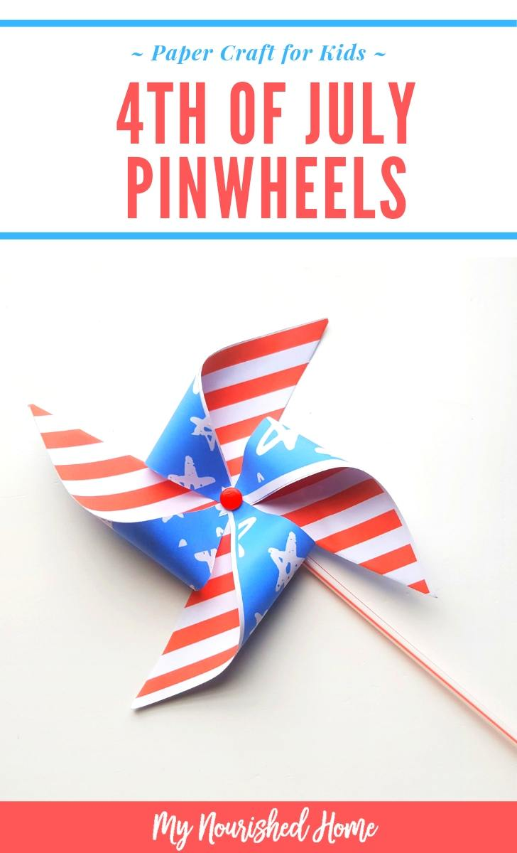 4th of July Pinwheels Paper Craft for Kids - MyNourishedHome.com