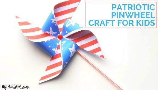 Patriotic Pinwheel Kids Crafts - MYNOURISHEDHOME.COM