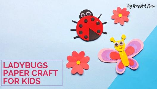 Printable Ladybugs Paper Craft for Kids - MYNOURISHEDHOME.COM