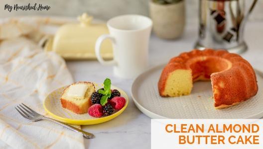 Clean Almond Butter Cake Recipe - MYNOURISHEDHOME.COM