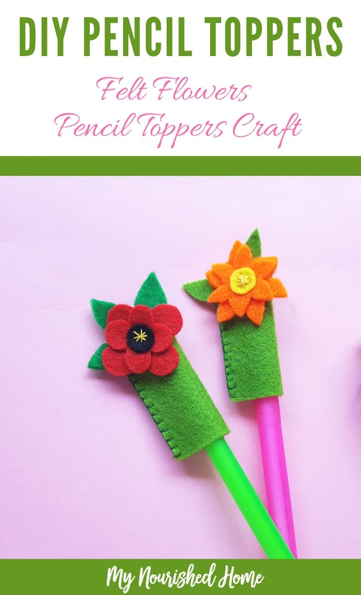 Pencil Toppers - Felt Flowers Pencil Toppers Craft for Kids - MyNourishedHome.com