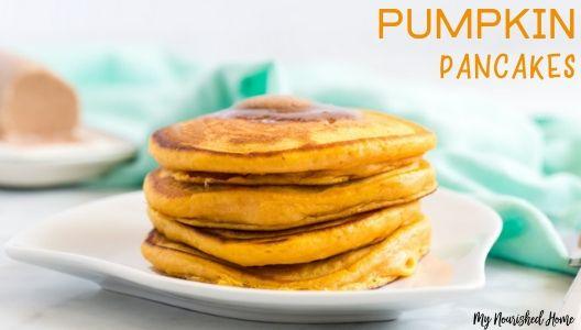 Pumpkin Pancakes Recipe - MYNOURISHEDHOME.COM