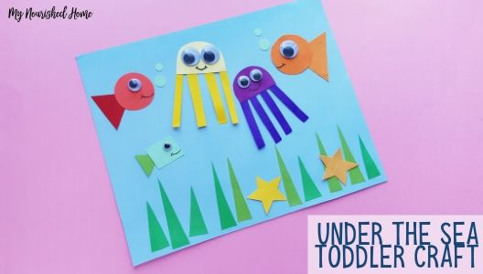 Under the Sea Toddler Craft for Kids - MYNOURISHEDHOME.COM