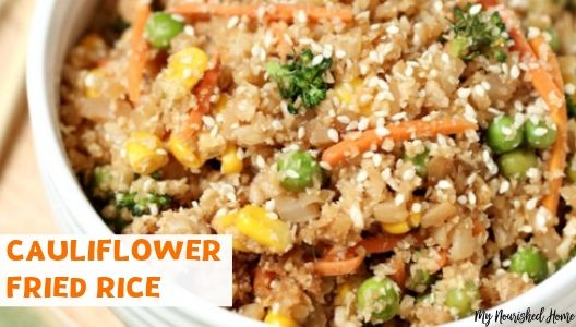 Healthy Cauliflower Fried Rice - MYNOURISHEDHOME.COM