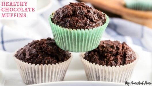 Healthy Chocolate Muffins Recipe - MYNOURISHEDHOME.COM