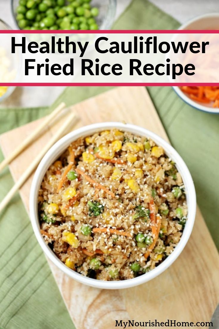 How to Make Cauliflower Fried Rice - MyNourishedHome.com