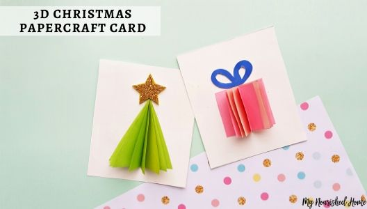 3d Christmas Cards A Fun Papercraft For Kids And Adults My Nourished Home