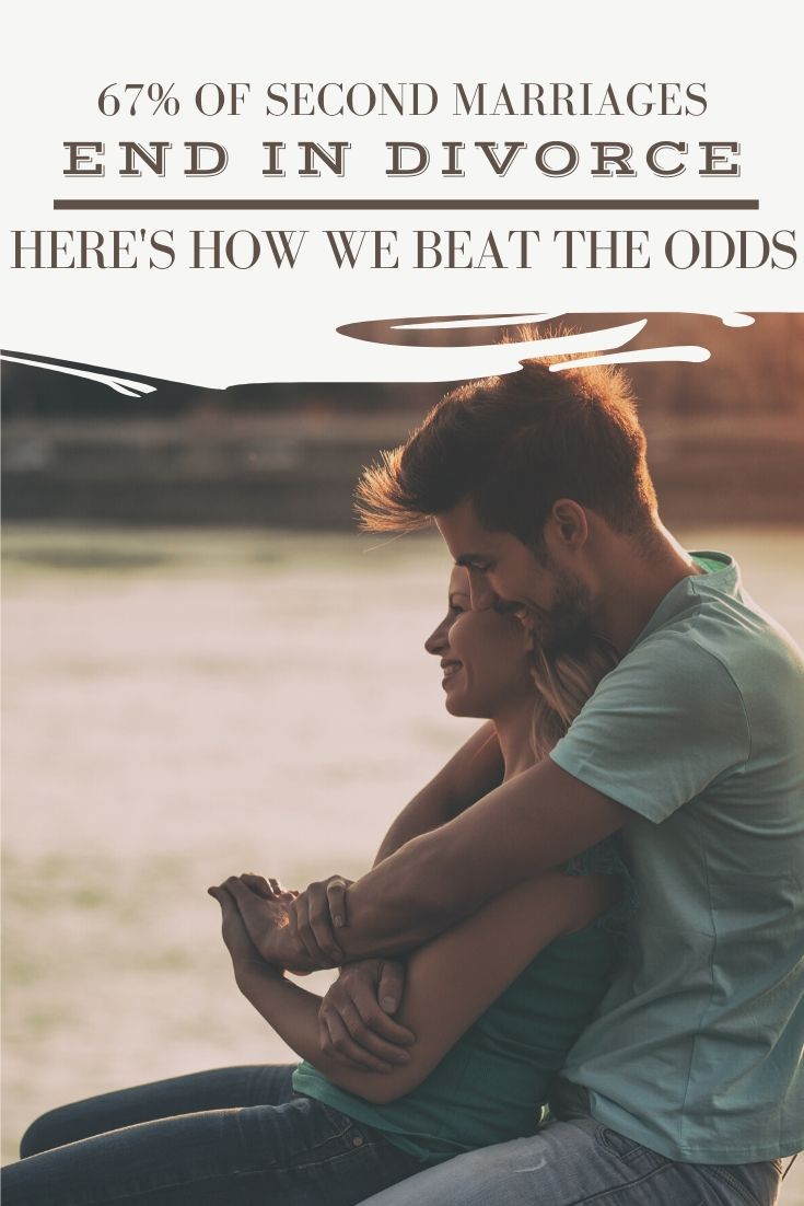 67 percent of second marriages end in divorce. This is how we beat the odds.
